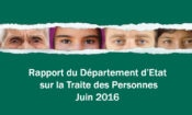 Rapport du Département d'Etat sur la Traite des Personnes Juin 2016